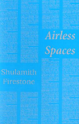 Airless Spaces By Firestone, Shulamith